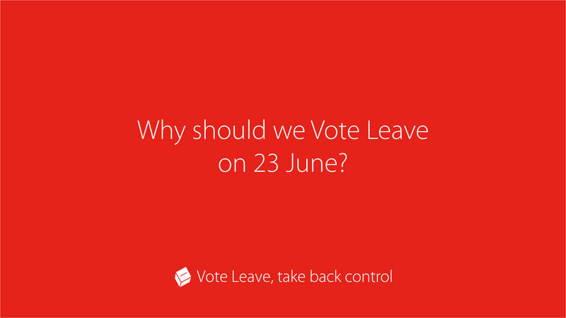 why should we vote leave on 23 june
