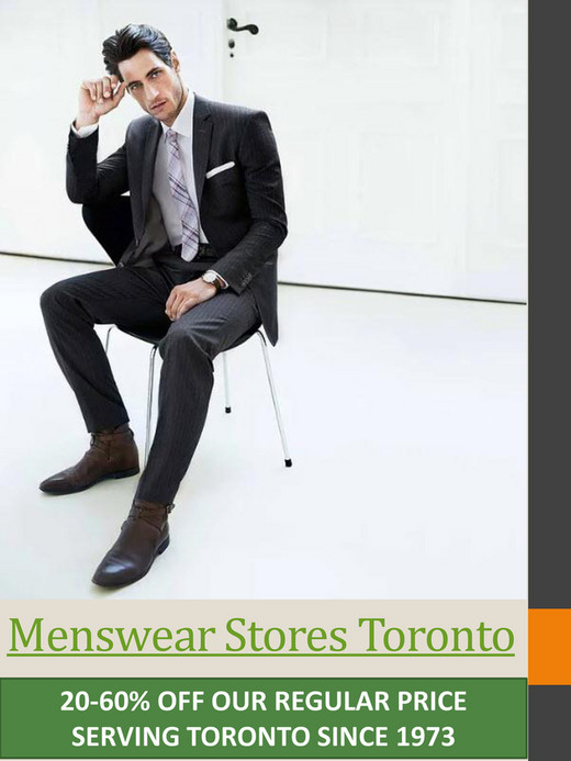 fa61f7a4d64 Menswear Stores Toronto 20-60% OFF OUR REGULAR PRICE SERVING TORONTO SINCE  1973 ...